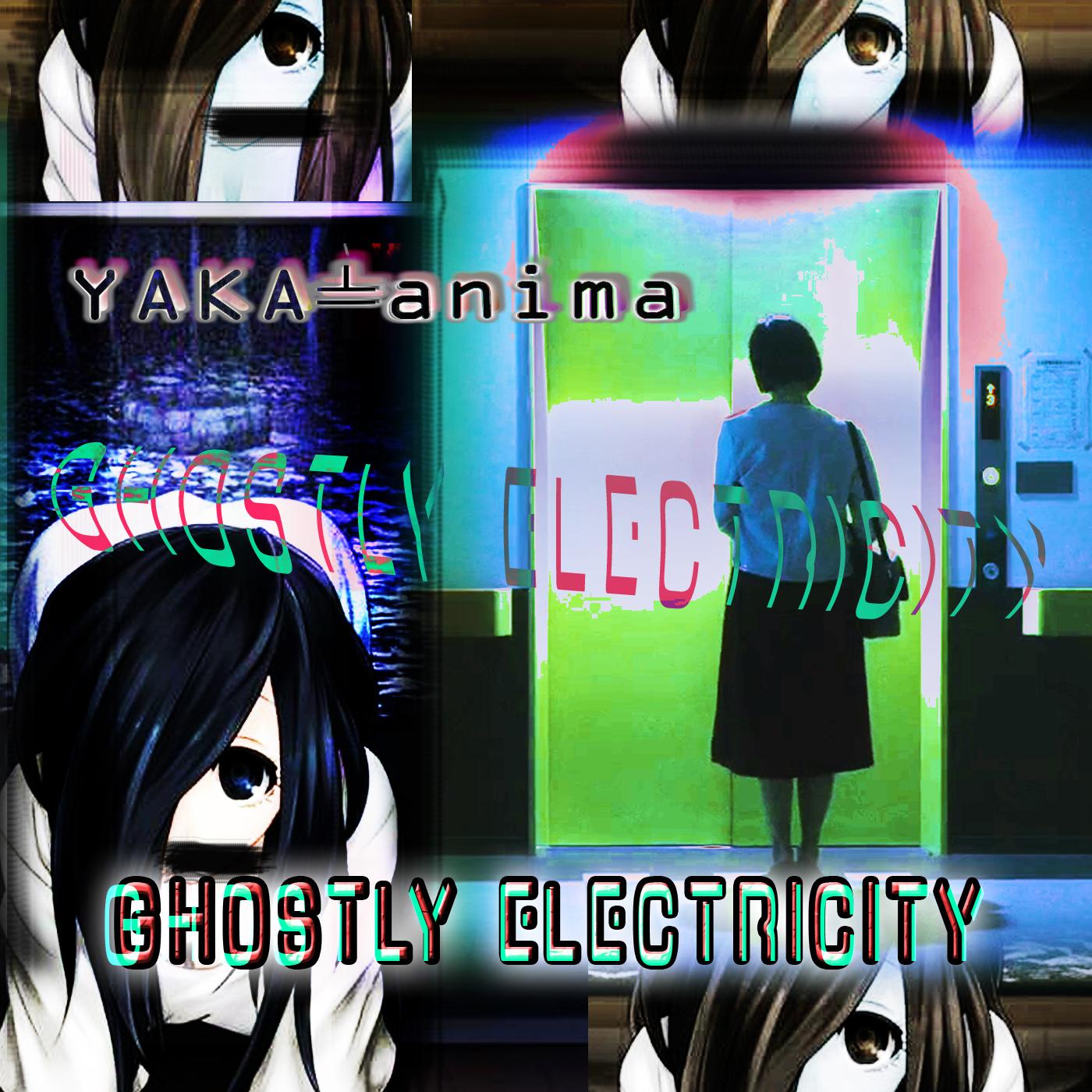 Yaka-anima – Ghostly Electricity