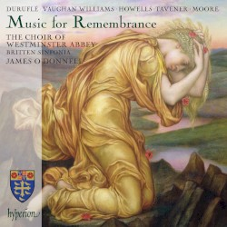 Music for Remembrance by Duruflé ,   Vaughan Williams ,   Howells ,   Tavener ,   Moore ;   The Choir of Westminster Abbey ,   Britten Sinfonia ,   James O'Donnell