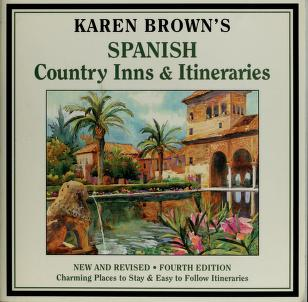 Cover of: Karen Brown's Spanish Country Hotels & Itineraries (Karen Brown's Spanish Country Inns and Itineraries) | Cynthia Sauvage, Ralph Kite, Clare Brown, Barbara Tapp