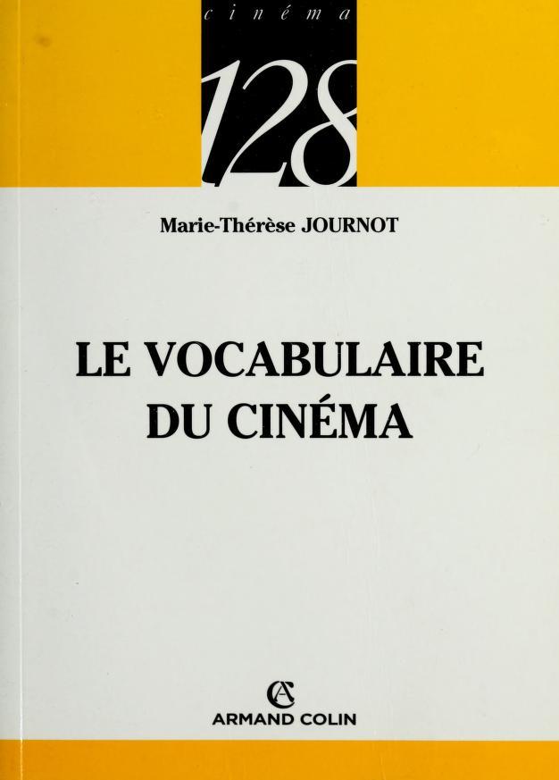 Le vocabulaire du cinema by Marie-Thérèse Journot