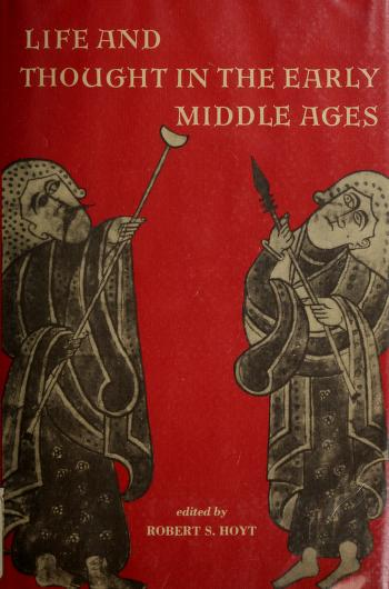 Life and thought in early Middle Ages by edited by Robert S. Hoyt