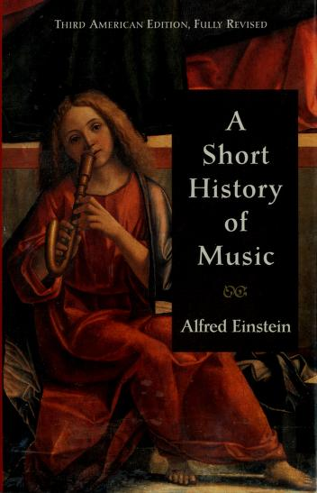 Cover of: A short history of music | Alfred Einstein