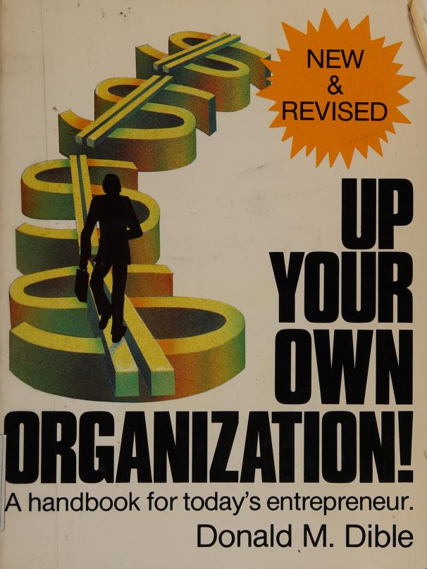 Up your own organization! by Donald M. Dible