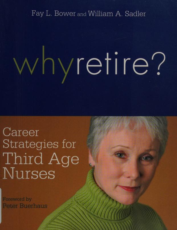 Why retire? by Fay Louise Bower